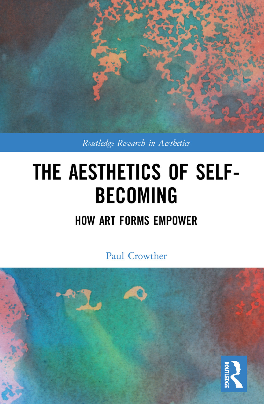The Aesthetics of Self-Becoming: How Art Forms Empower book cover