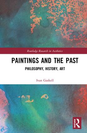 Paintings and the Past: Philosophy, History, Art book cover