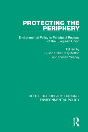 Protecting the Periphery: Environmental Policy in Peripheral Regions of the European Union book cover