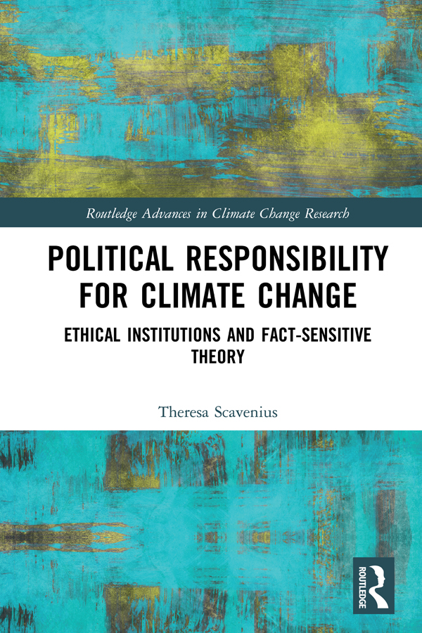 Political Responsibility for Climate Change: Ethical Institutions and Fact-Sensitive Theory book cover