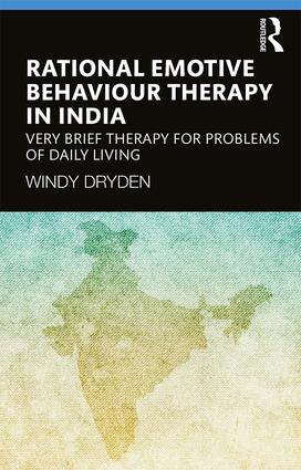 Rational Emotive Behaviour Therapy in India: Very Brief Therapy for Problems of Daily Living book cover