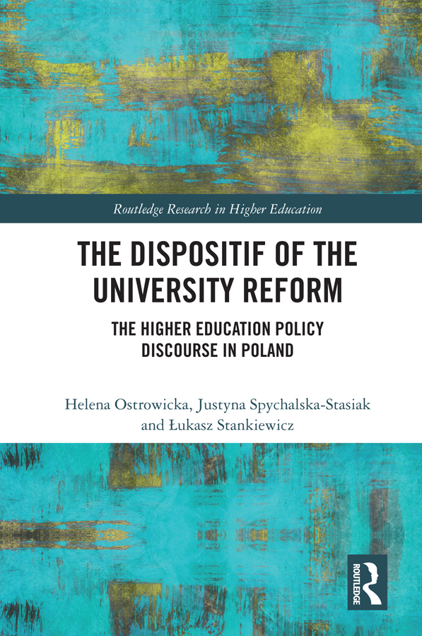 The Dispositif of the University Reform: The Higher Education Policy Discourse in Poland book cover