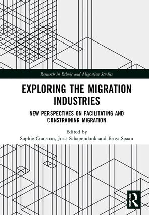 Exploring the Migration Industries: New Perspectives on Facilitating and Constraining Migration, 1st Edition (Hardback) book cover