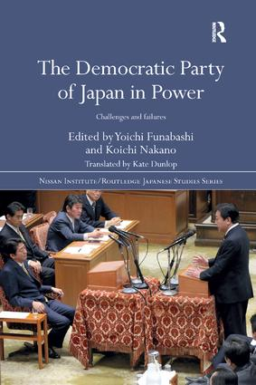 The Democratic Party of Japan in Power: Challenges and Failures book cover