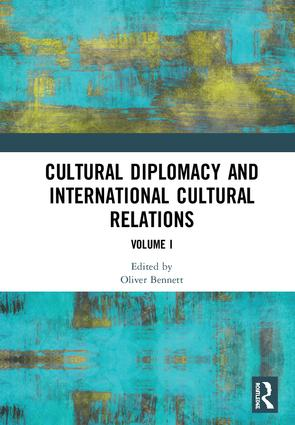 Cultural Diplomacy and International Cultural Relations: Volume I: 1st Edition (Hardback) book cover