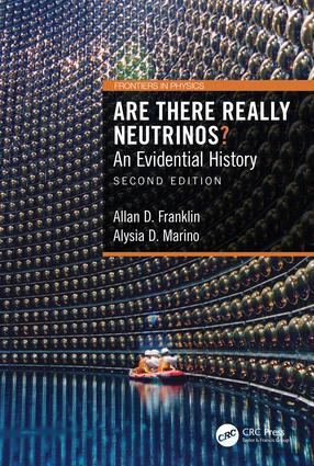 Are There Really Neutrinos?: An Evidential History, 2nd Edition (Hardback) book cover