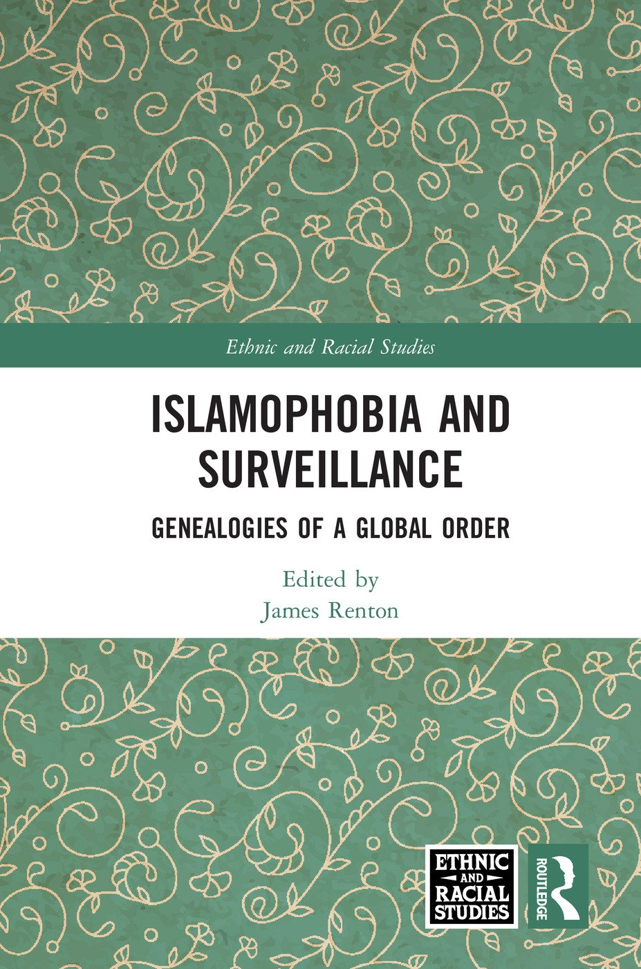 Islamophobia and Surveillance: Genealogies of a Global Order book cover