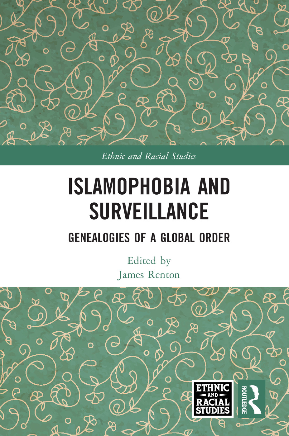 Islamophobia and Surveillance: Genealogies of a Global Order, 1st Edition (Hardback) book cover