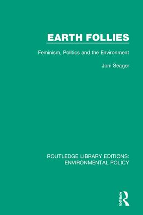 Earth Follies: Feminism, Politics and the Environment, 1st Edition (Hardback) book cover