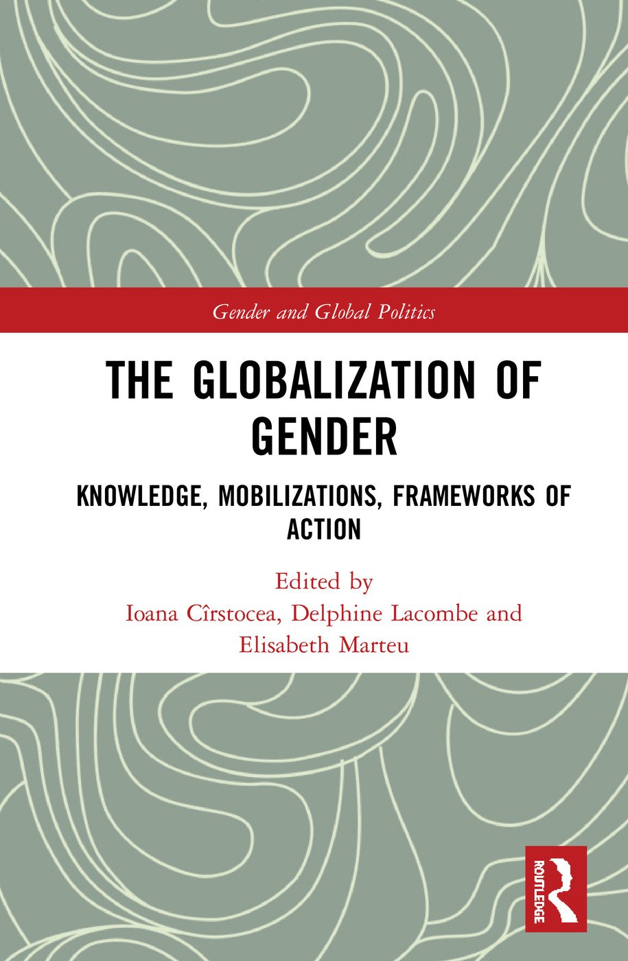 The Globalization of Gender: Knowledge, Mobilizations, Frameworks of Action, 1st Edition (Hardback) book cover