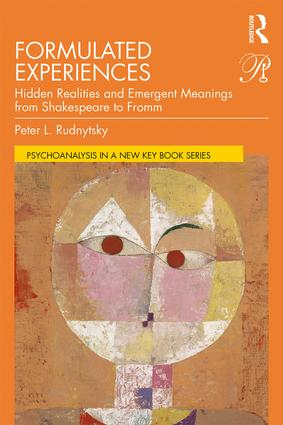 Formulated Experiences: Hidden Realities and Emergent Meanings from Shakespeare to Fromm, 1st Edition (Paperback) book cover