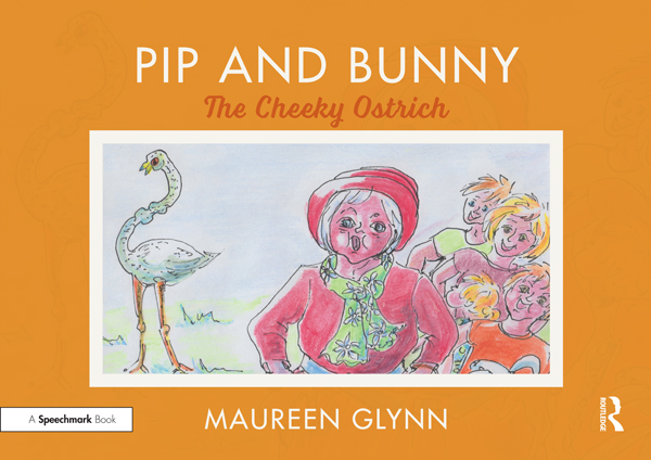 Pip and Bunny: The Cheeky Ostrich book cover