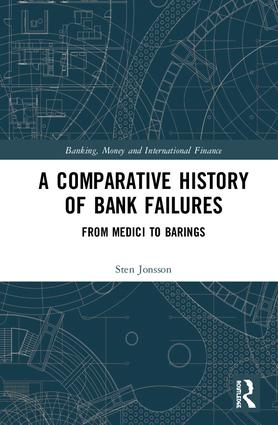 A Comparative History of Bank Failures: From Medici to Barings, 1st Edition (Hardback) book cover