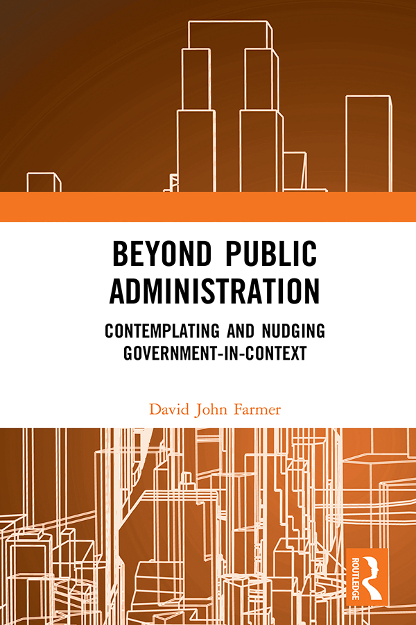 Beyond Public Administration: Contemplating and Nudging Government-in-Context book cover