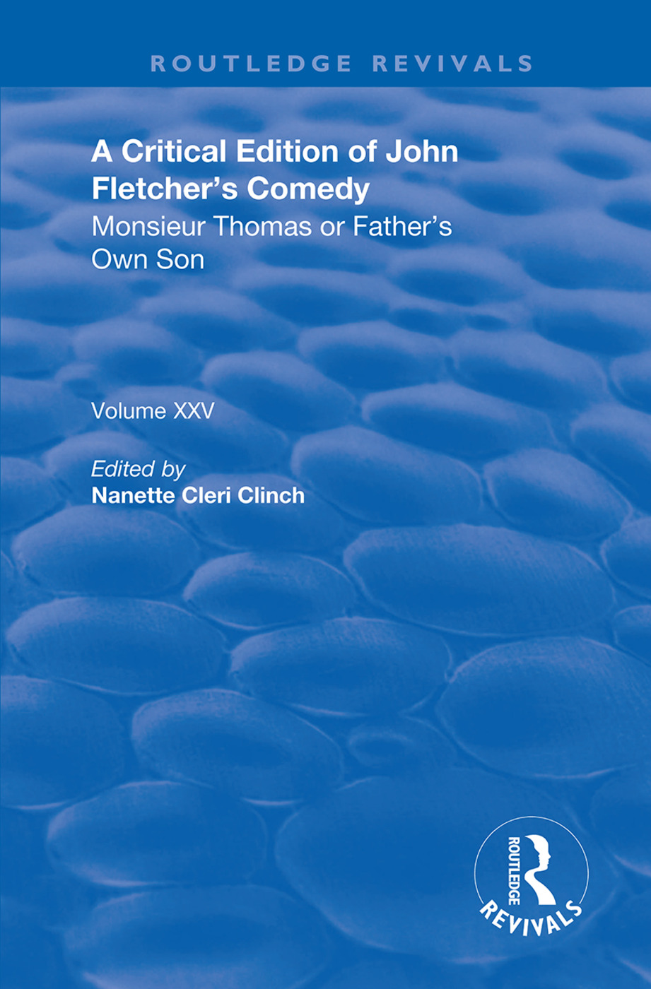 A Critical Edition of John Fletcher's Comedy, Monsieur Thomas, or, Father's Own Son book cover