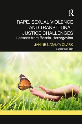 Rape, Sexual Violence and Transitional Justice Challenges: Lessons from Bosnia Herzegovina book cover