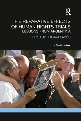 The Reparative Effects of Human Rights Trials: Lessons From Argentina book cover
