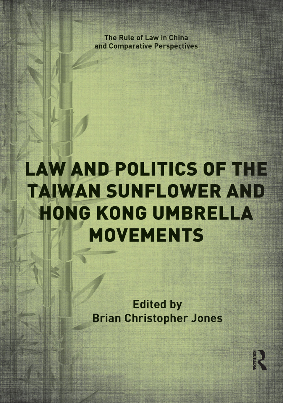 Law and Politics of the Taiwan Sunflower and Hong Kong Umbrella Movements book cover