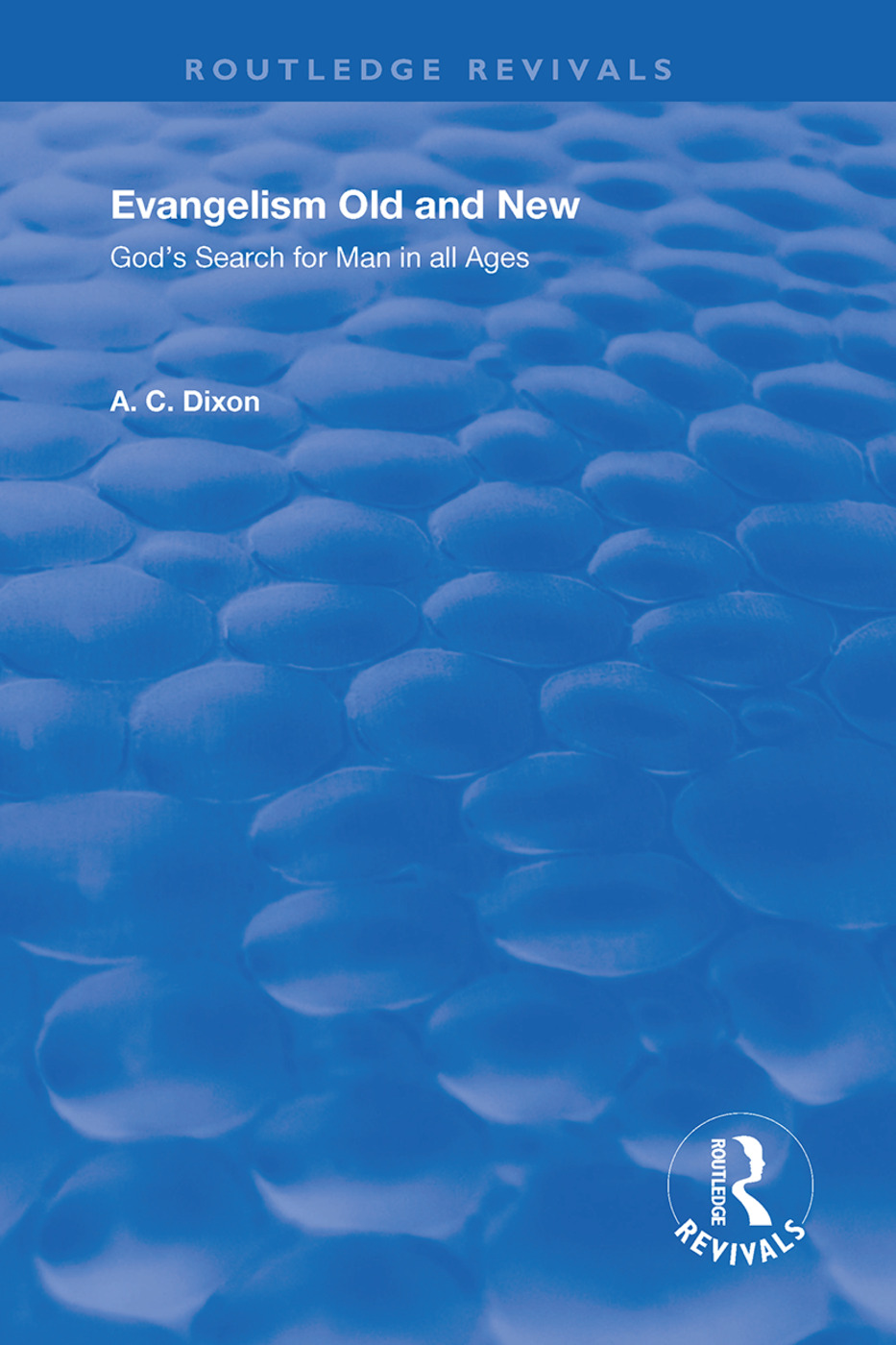 Evangelism Old and New: God's Search For Man in All Ages, 1st Edition (Hardback) book cover