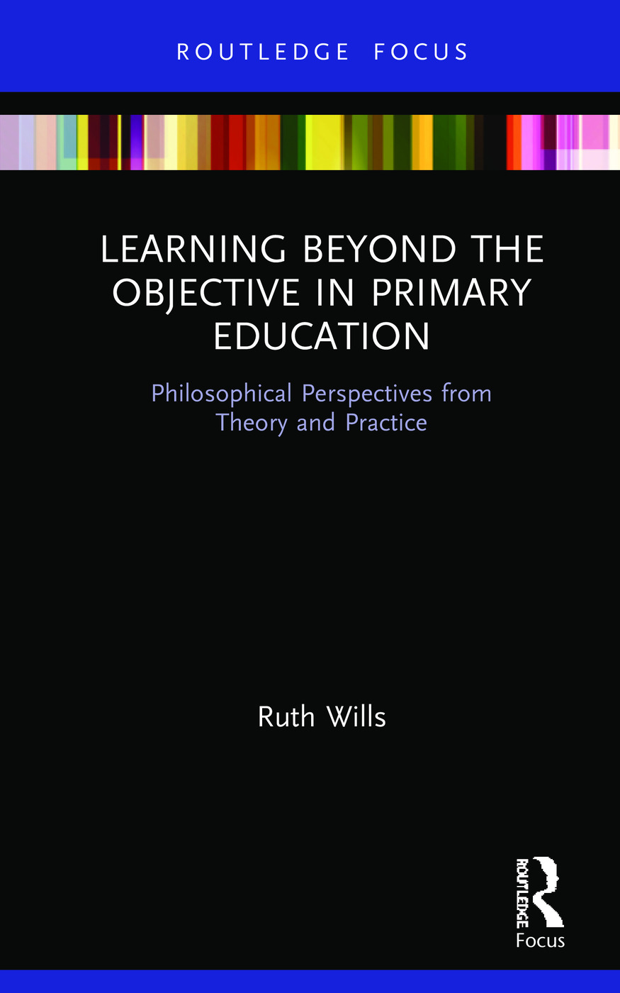 Learning Beyond the Objective in Primary Education: Philosophical Perspectives from Theory and Practice book cover