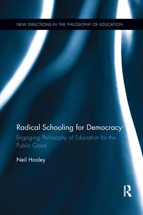 Radical Schooling for Democracy: Engaging Philosophy of Education for the Public Good book cover