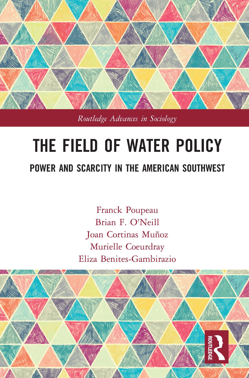 The Field of Water Policy: Power and Scarcity in the American Southwest, 1st Edition (Hardback) book cover
