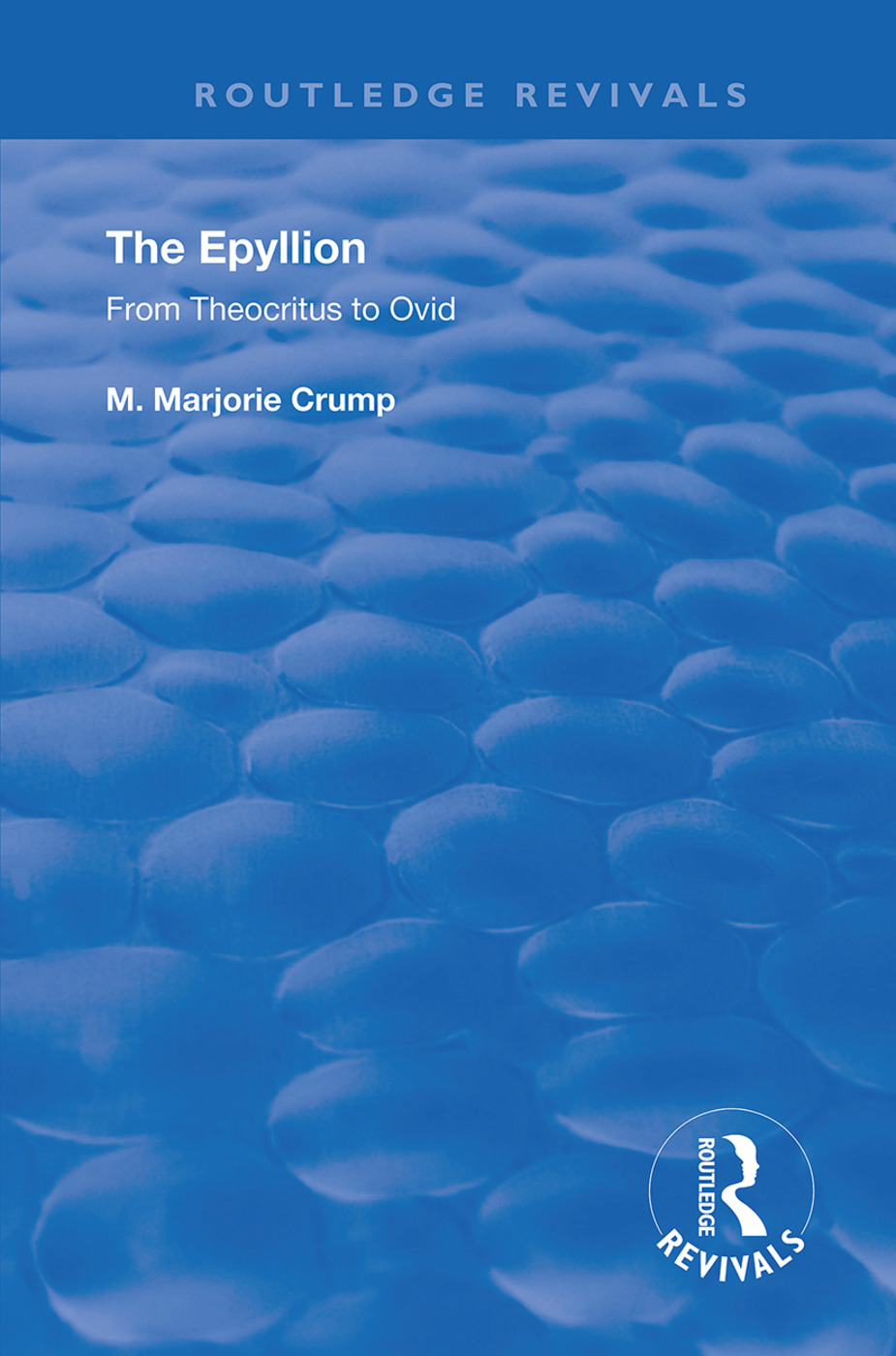 The Epyllion: From Theocritus to Ovid, 1st Edition (Hardback) book cover