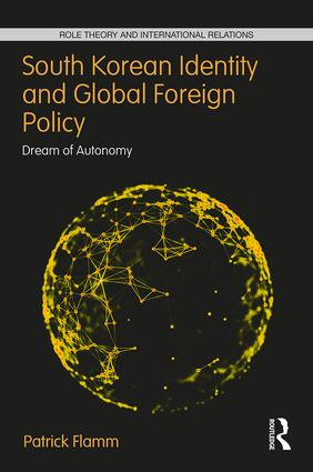 South Korean Identity and Global Foreign Policy: Dream of Autonomy book cover