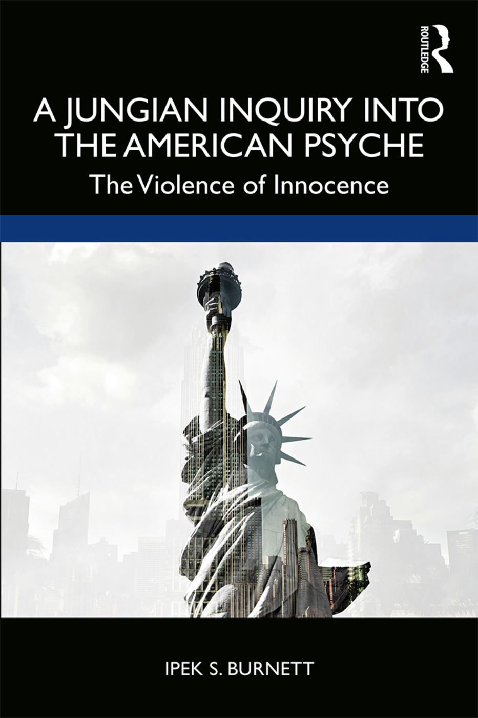 A Jungian Inquiry into the American Psyche: The Violence of Innocence, 1st Edition (Paperback) book cover