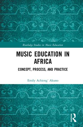Music Education in Africa: Concept, Process, and Practice, 1st Edition (Hardback) book cover