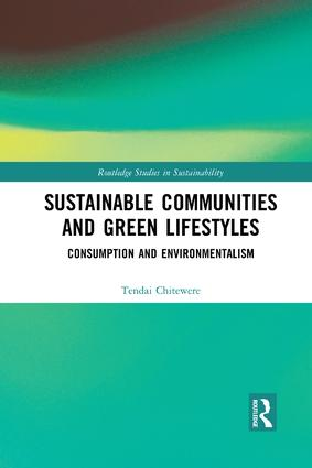 Sustainable Communities and Green Lifestyles: Consumption and Environmentalism, 1st Edition (Paperback) book cover