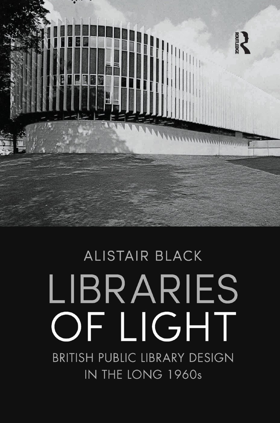 Libraries of Light: British public library design in the long 1960s book cover