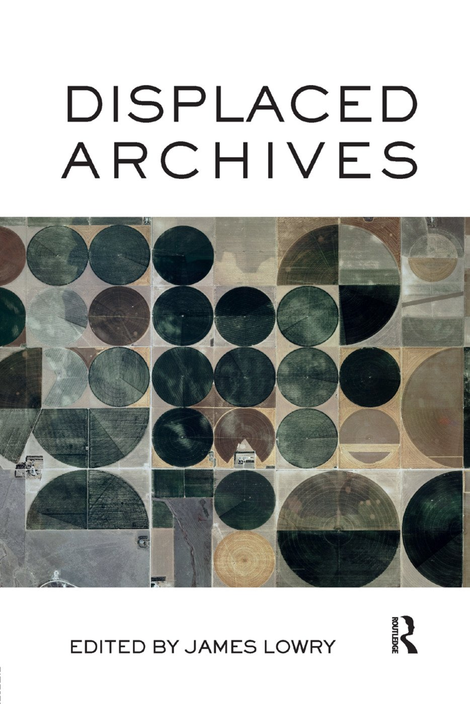 Displaced Archives: 1st Edition (Paperback) book cover