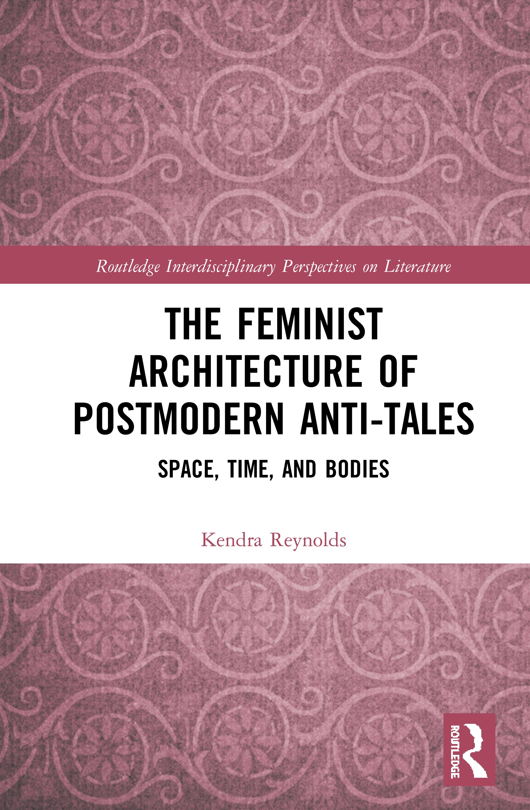 The Feminist Architecture of Postmodern Anti-Tales: Space, Time, and Bodies book cover