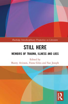 Still Here: Memoirs of Trauma, Illness and Loss, 1st Edition (Hardback) book cover