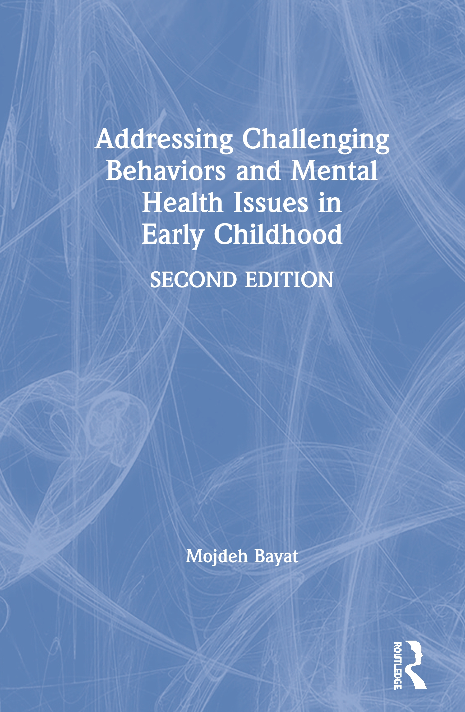 Addressing Challenging Behaviors and Mental Health Issues in Early Childhood: 2nd Edition (Paperback) book cover