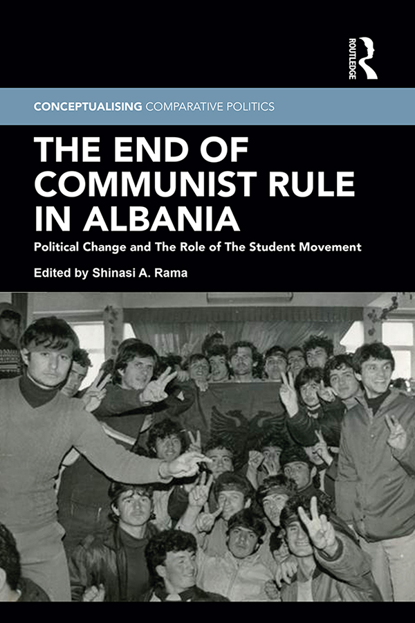 The End of Communist Rule in Albania: Political Change and The Role of The Student Movement book cover