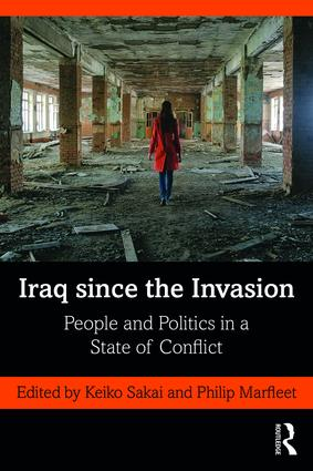 Iraq since the Invasion: People and Politics in a State of Conflict book cover
