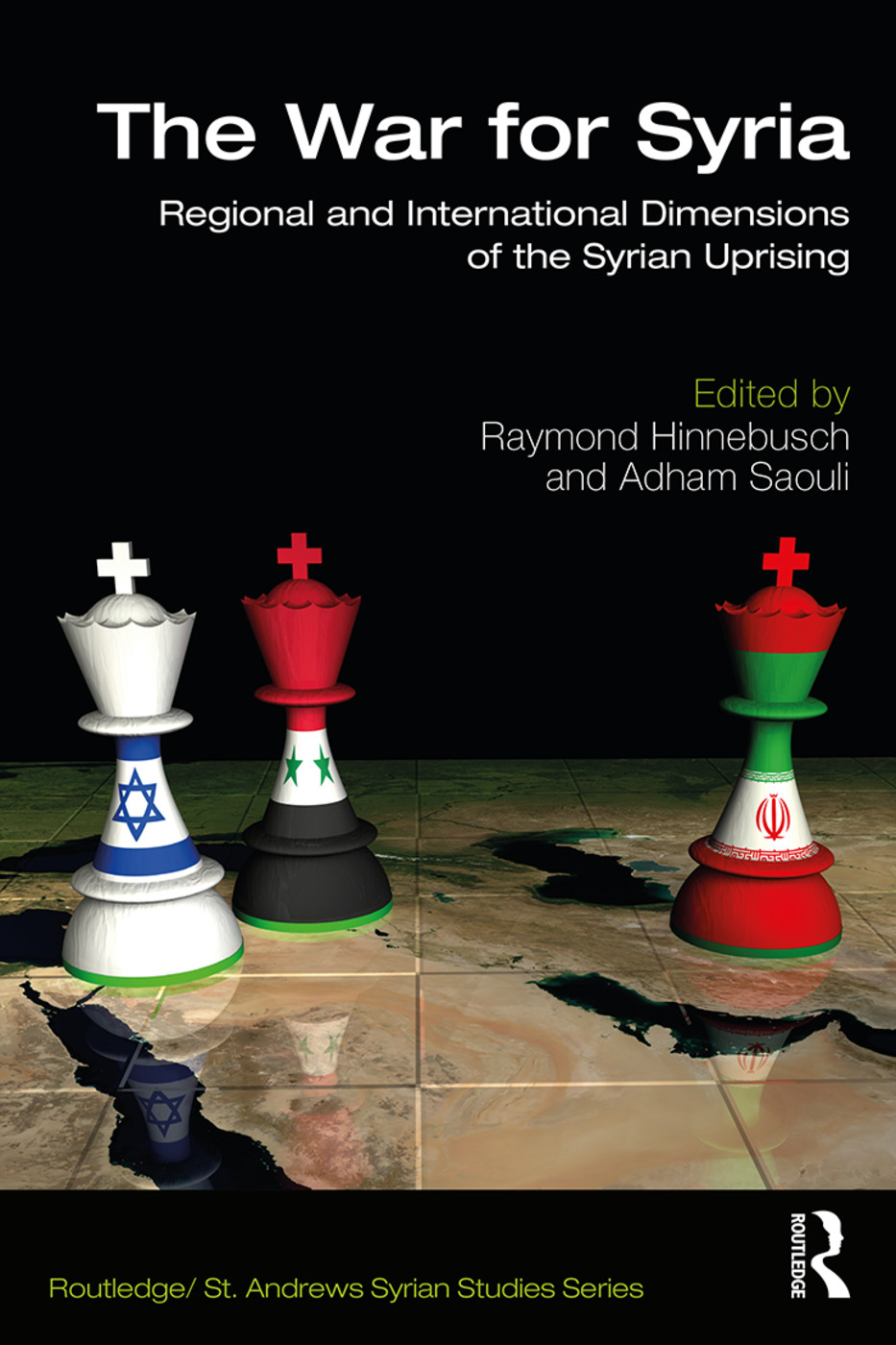 The War for Syria: Regional and International Dimensions of the Syrian Uprising book cover