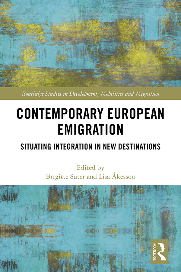 Contemporary European Emigration: Situating Integration in New Destinations book cover