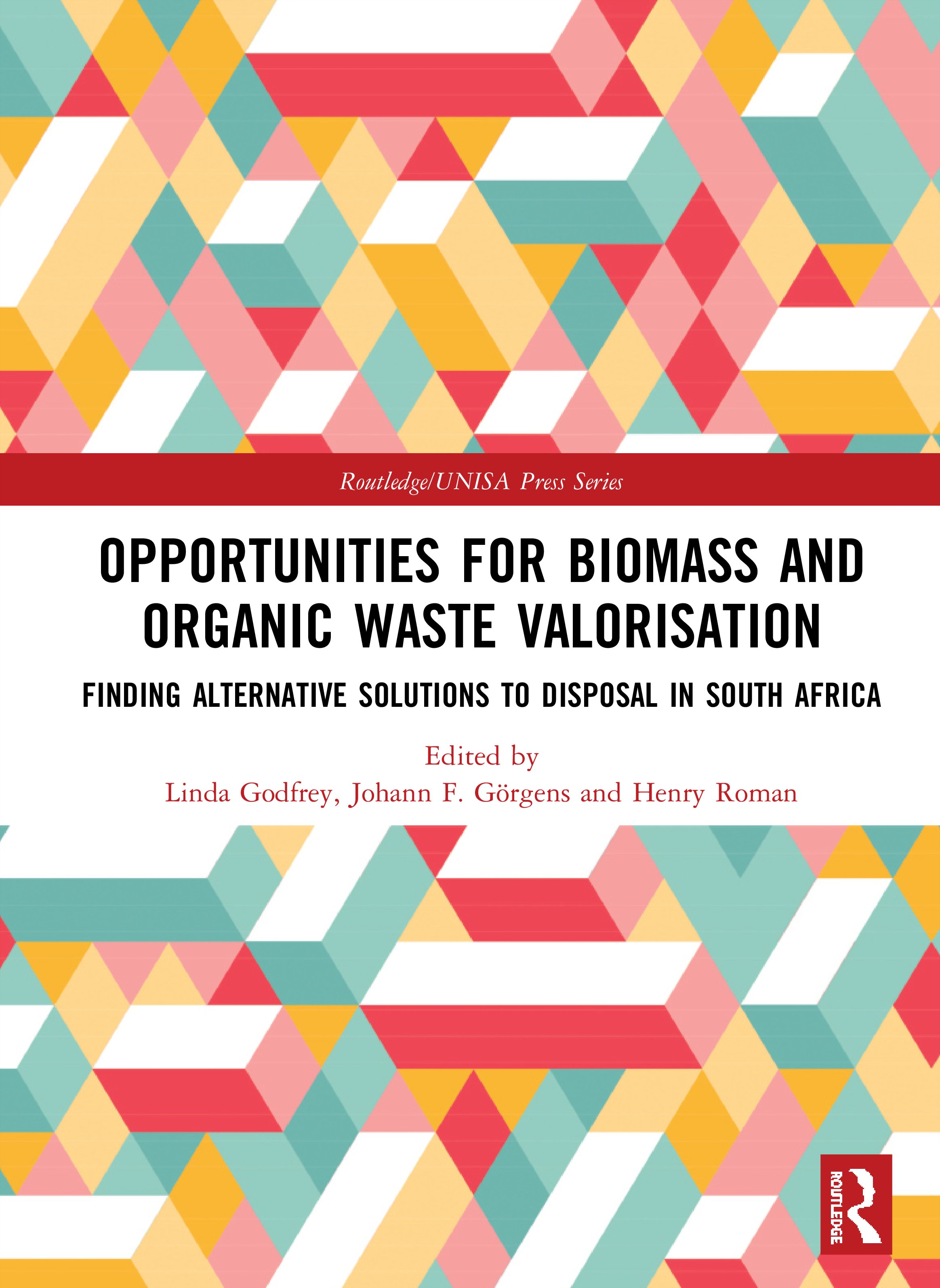 Opportunities for Biomass and Organic Waste Valorisation: Finding Alternative Solutions to Disposal in South Africa book cover