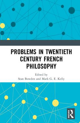 Problems in Twentieth Century French Philosophy: 1st Edition (Hardback) book cover