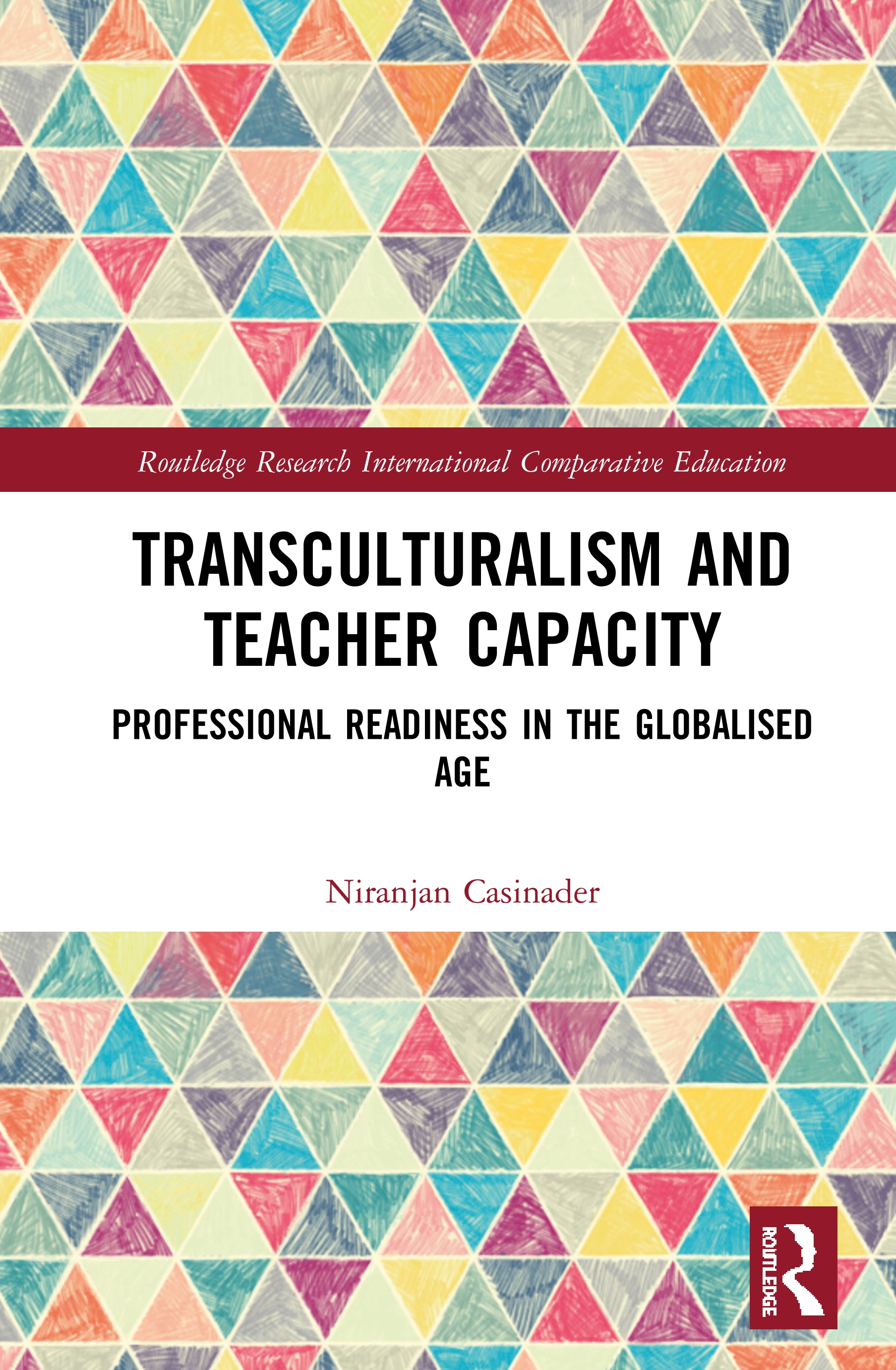 Transculturalism and Teacher Capacity: Professional Readiness in the Globalised Age book cover