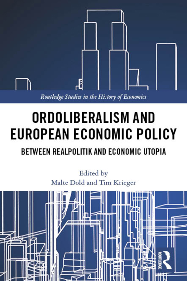 Ordoliberalism and European Economic Policy: Between Realpolitik and Economic Utopia, 1st Edition (Hardback) book cover