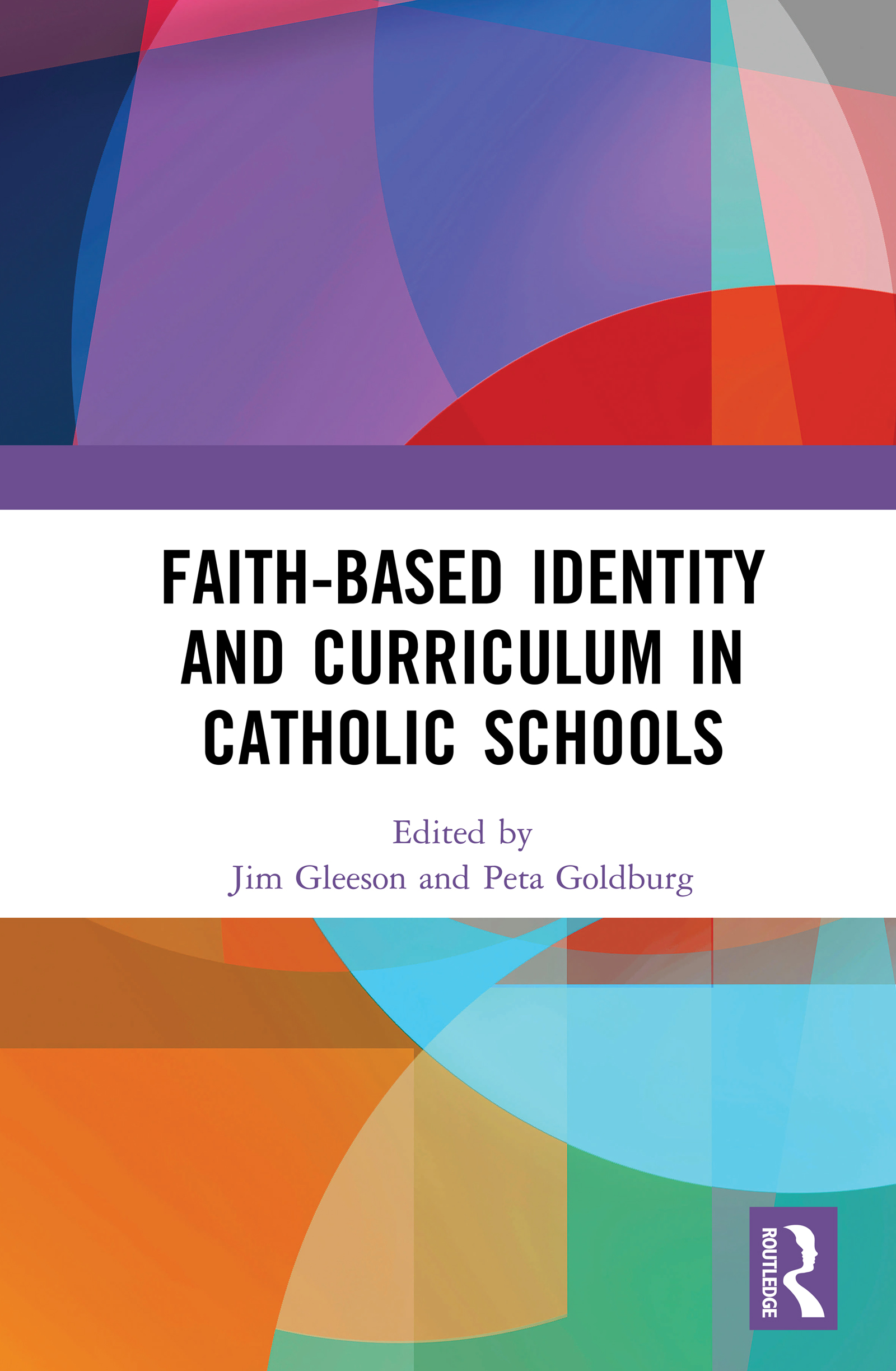 Faith-based Identity of Catholic Schools: Curriculum Perspectives, 1st Edition (Hardback) book cover