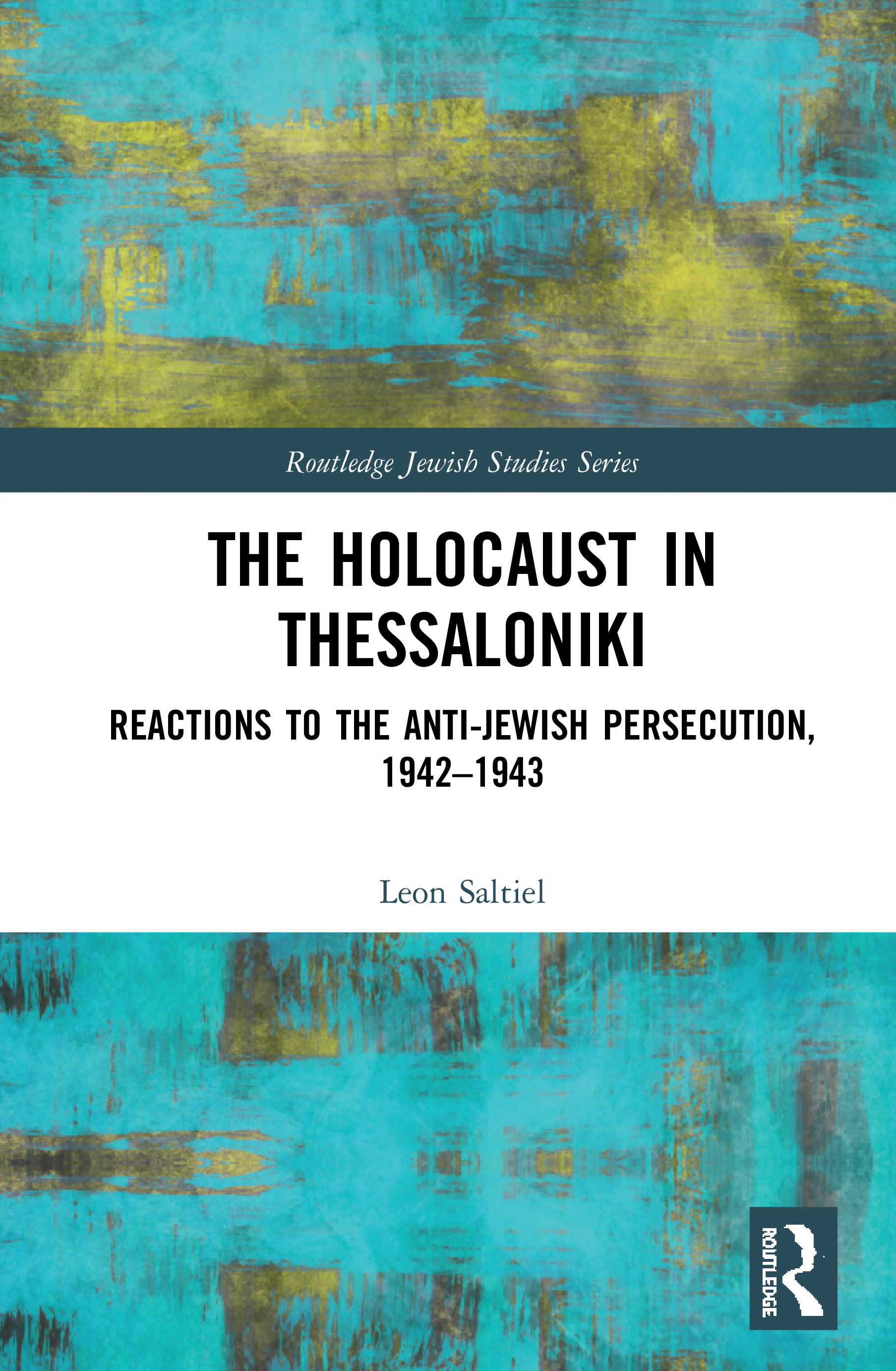 The Holocaust in Thessaloniki: Reactions to the Anti-Jewish Persecution, 1942–1943 book cover