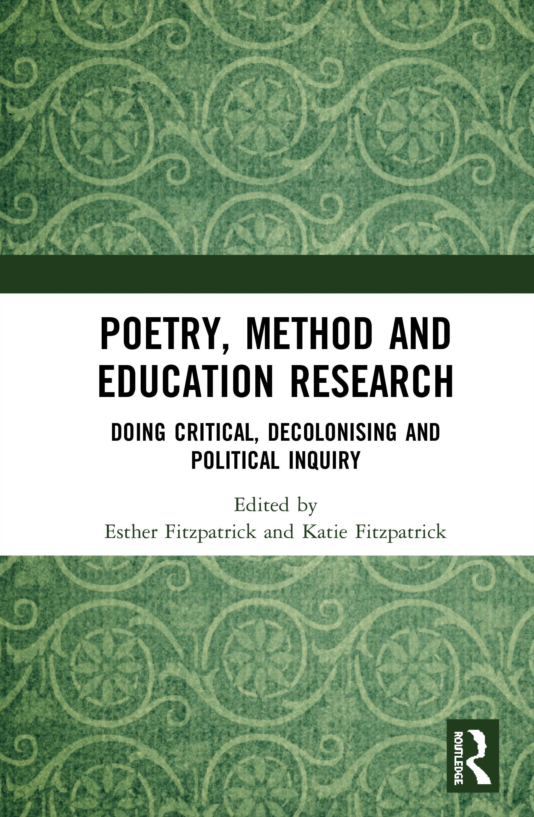 Poetry, Method and Education Research: Doing Critical, Decolonising and Political Inquiry book cover