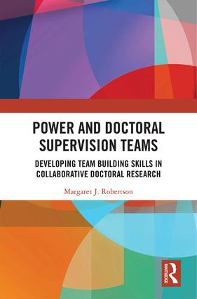 Power and Doctoral Supervision Teams: Developing Team Building Skills in Collaborative Doctoral Research book cover