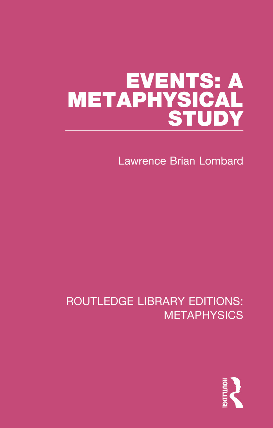 Events: A Metaphysical Study: 1st Edition (Hardback) book cover