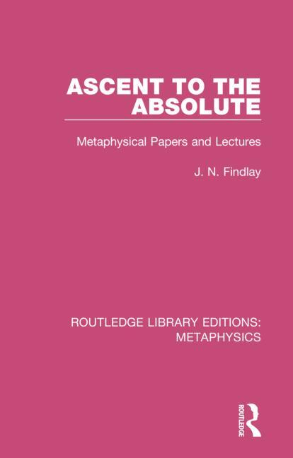 Ascent to the Absolute: Metaphysical Papers and Lectures book cover